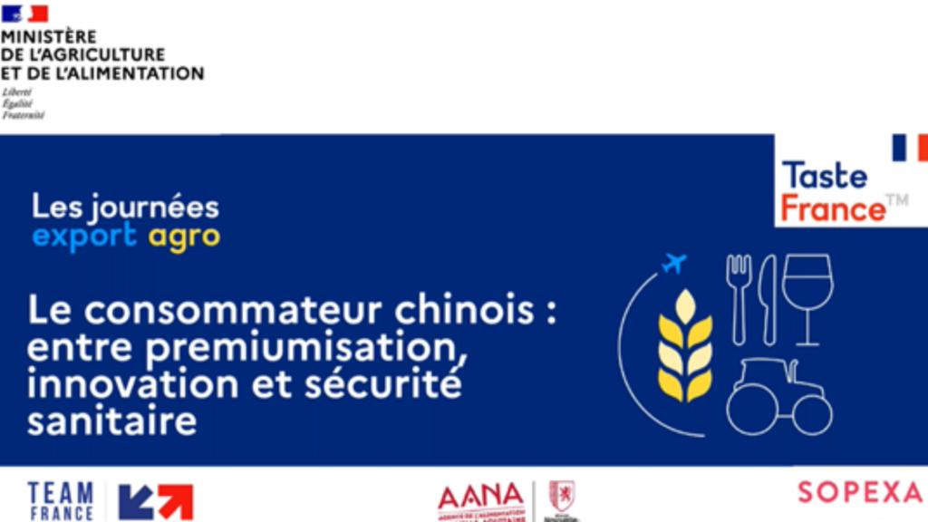 Les journées export agro - Le consommateur chinois entre premiumisation, innovation et sécurité alimentaire